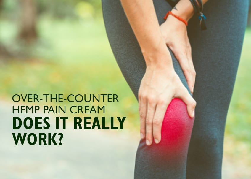 Over-The-Counter Hemp Pain Cream Does it really work?